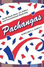 Pachangas:  Borderlands Music, U.S. Politics, and Transnational Marketing