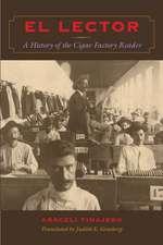 El Lector:  A History of the Cigar Factory Reader