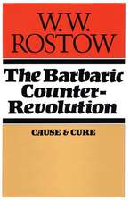 The Barbaric Counter Revolution:  Cause and Cure