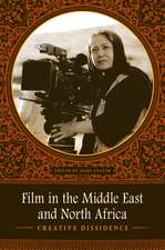 Film in the Middle East and North Africa: Creative Dissidence