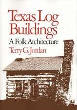 Texas Log Buildings: A Folk Architecture