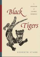 Black Tigers:  A Grammar of Chinese Rubbings