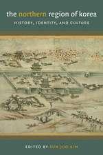 The Northern Region of Korea:  History, Identity, & Culture