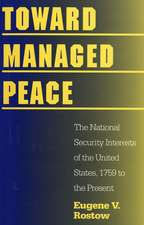 Toward Managed Peace – The National Security Interests of the United States, 1759 to the Present
