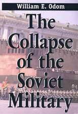 The Collapse of the Soviet Military