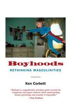 Boyhoods: Rethinking Masculinities