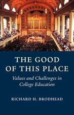 The Good of this Place – Values and Challenges in College Education