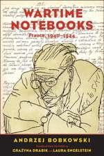 Wartime Notebooks: France, 1940-1944