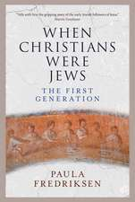 When Christians Were Jews – The First Generation