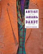 Artist/Rebel/Dandy – Men of Fashion
