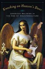 Knocking on Heaven′s Door – American Religion in the Age of Counterculture