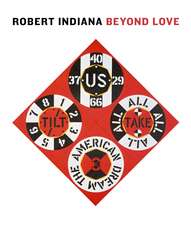 Robert Indiana: Beyond LOVE
