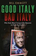 Good Italy, Bad Italy – Why Italy Must Conquer its  Demons to Face the Future