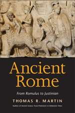 Ancient Rome – From Romulus to Justinian