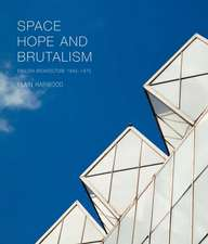 Space, Hope and Brutalism – English Architecture, 1945–1975