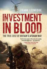 Investment in Blood – The True Cost of Britain′s Afghan War