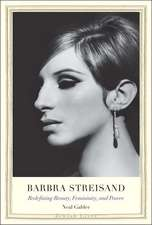 Barbra Streisand: Redefining Beauty, Femininity, and Power