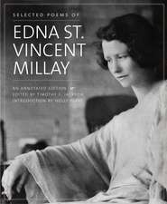 Selected Poems of Edna St. Vincent Millay: An Annotated Edition