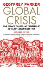 Global Crisis: War, Climate Change and Catastrophe in the Seventeenth Century - Abridged and Revised Edn