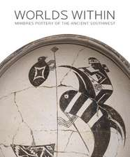 Worlds Within – Mimbres Pottery of the Ancient Southwest