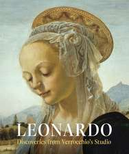 Leonardo – Discoveries from Verrocchio`s Studio – Early Paintings and New Attributions