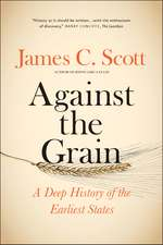 Against the Grain – A Deep History of the Earliest States