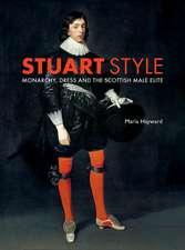 Stuart Style: Monarchy, Dress and the Scottish Male Elite
