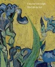 Vincent van Gogh: His Life in Art