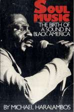 Soul Music: The Birth of a Sound in Black America