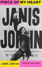 Piece Of My Heart: A Portrait of Janis Joplin