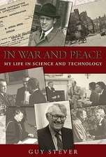 In War and Peace:  My Life in Science and Technology