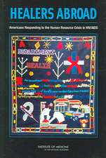 Healers Abroad:  Americans Responding to the Human Resource Crisis in HIV/AIDS