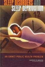 Sleep Disorders and Sleep Deprivation:  An Unmet Public Health Problem