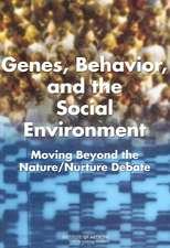 Genes, Behavior, and the Social Environment:  Moving Beyond the Nature/Nurture Debate