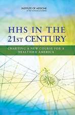 HHS in the 21st Century:  Charting a New Course for a Healthier America