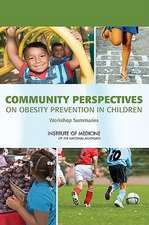Community Perspectives on Obesity Prevention in Children:  Workshop Summaries