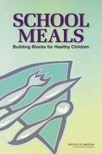 School Meals: Building Blocks for Healthy Children