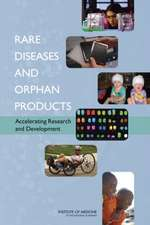 Rare Diseases and Orphan Products:  Accelerating Research and Development