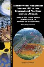 Nationwide Response Issues After an Improvised Nuclear Device Attack:  Workshop