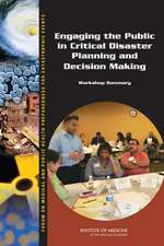 Engaging the Public in Critical Disaster Planning and Decision Making:  Workshop Summary