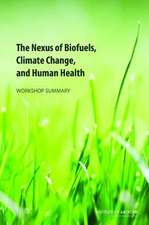 The Nexus of Biofuels, Climate Change, and Human Health:  Workshop Summary