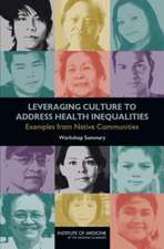Leveraging Culture to Address Health Inequalities:  Workshop Summary