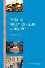 Financing Population Health Improvement:  Workshop Summary