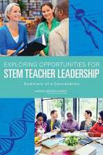 Exploring Opportunities for Stem Teacher Leadership:  Summary of a Convocation