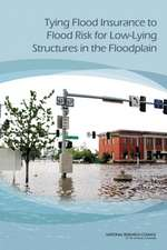 Tying Flood Insurance to Flood Risk for Low-Lying Structures in the Floodplain