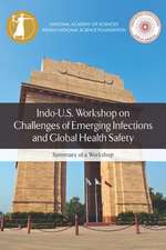 Indo-U.S. Workshop on Challenges of Emerging Infections and Global Health Safety: Summary of a Workshop