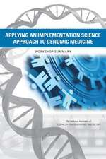 Applying an Implementation Science Approach to Genomic Medicine: Workshop Summary