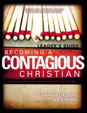 Becoming a Contagious Christian Leader's Guide: Communicating Your Faith in a Style That Fits You