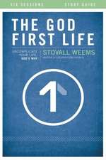 The God-First Life Study Guide with DVD: Uncomplicate Your Life, God's Way