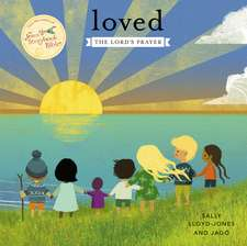 Loved: The Lord's Prayer